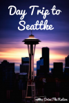 Visiting Seattle, Washington in a day