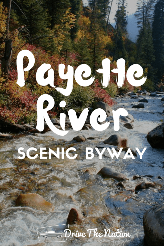 Drive along the glorious Payette River.