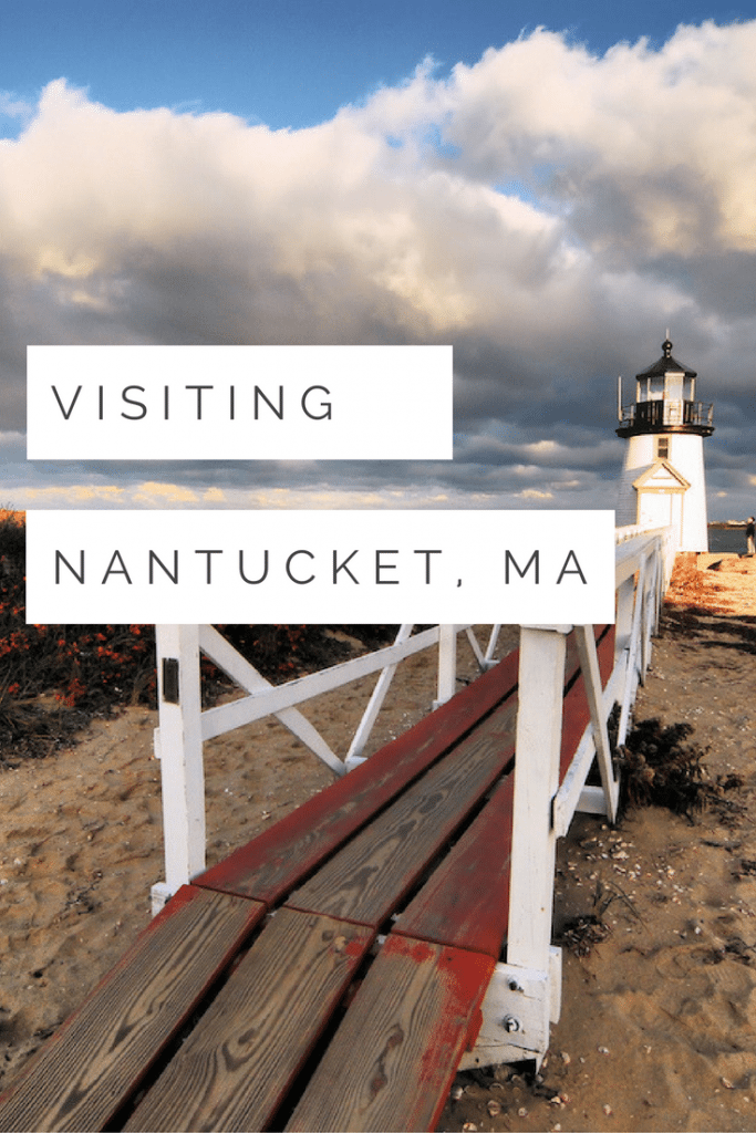 Visiting Nantucket, MA